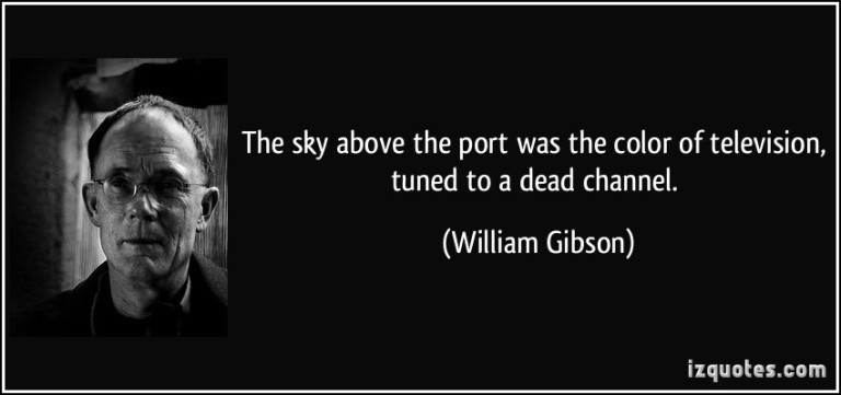 quote-the-sky-above-the-port-was-the-color-of-television-tuned-to-a-dead-channel-william-gibson-231884
